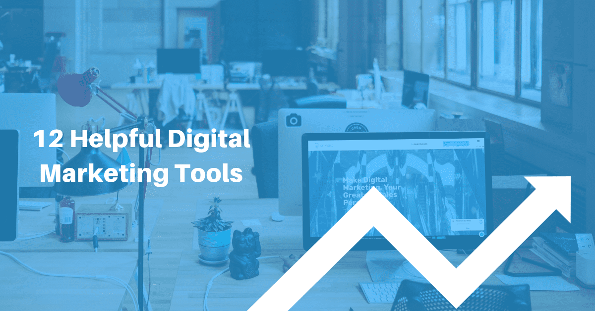 12 Helpful Digital Marketing Tools - JCF Media
